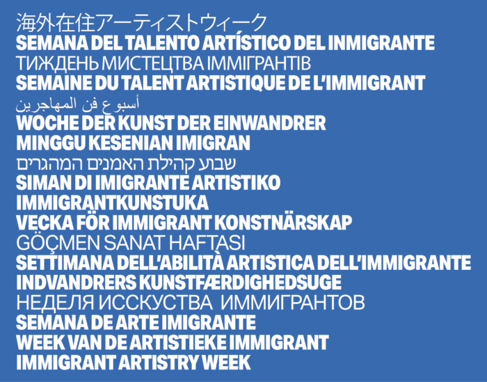 Immigrant Artistry Week written out in many different languages.